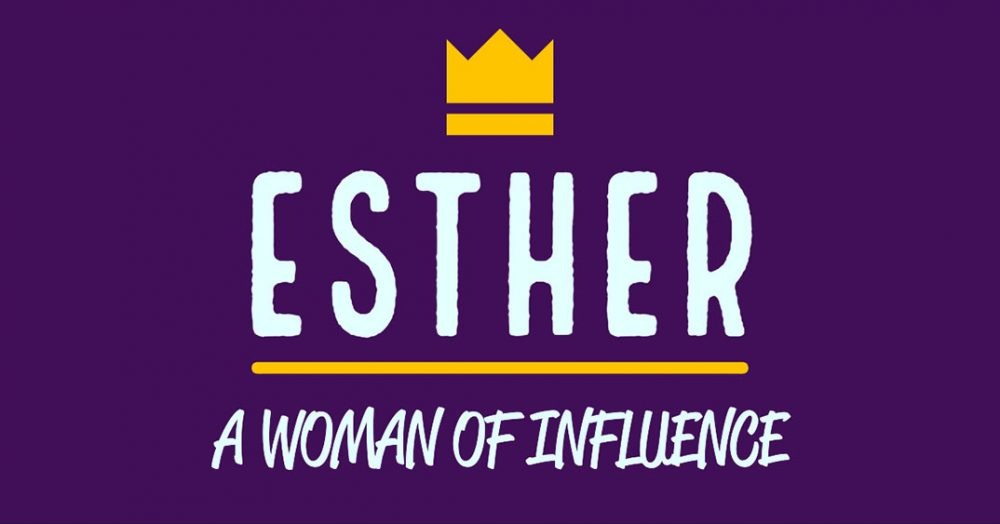 Esther, A Woman Of Influence