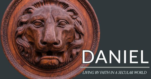 Daniel: Living by Faith in a Secular World-Part 5 Image