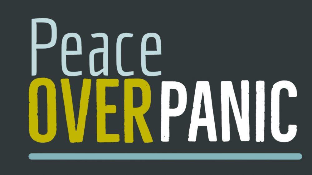 Peace Over Panic